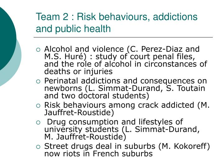 Team 2 : Risk behaviours, addictions and public health