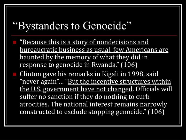 """Bystanders to Genocide"""