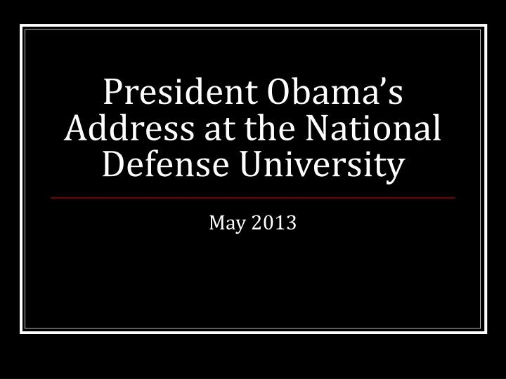 President Obama's Address at the National Defense University