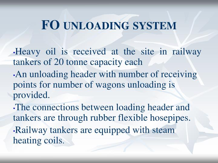 Heavy oil is received at the site in railway tankers of 20 tonne capacity each