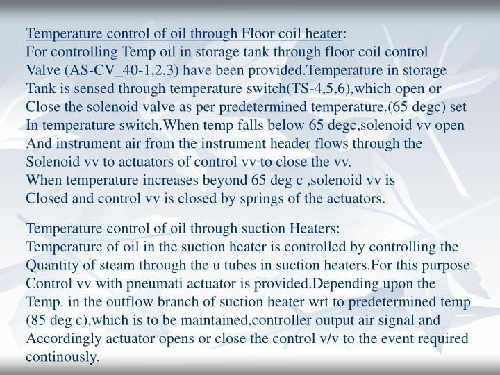 Temperature control of oil through Floor coil heater
