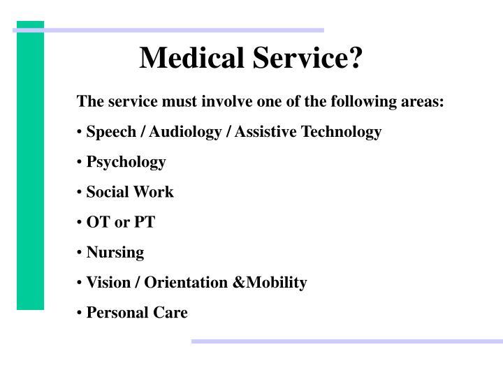 Medical Service?