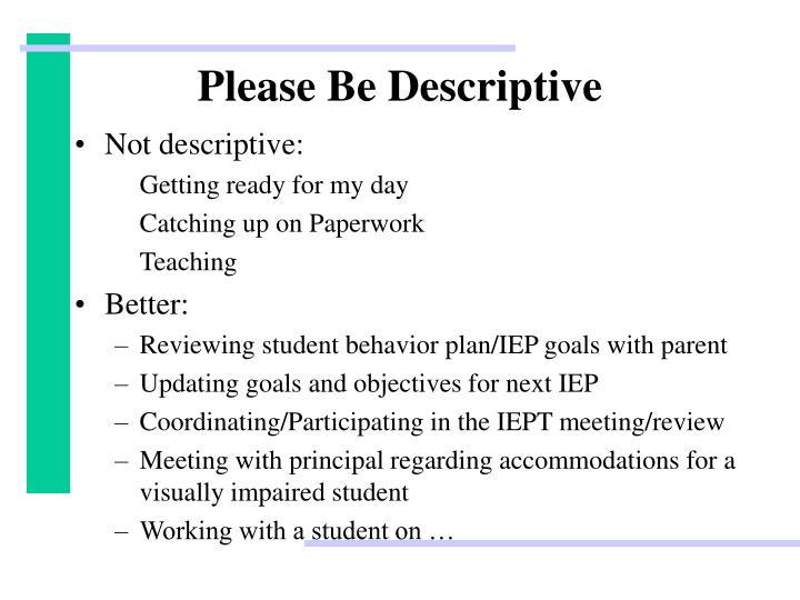 Please Be Descriptive