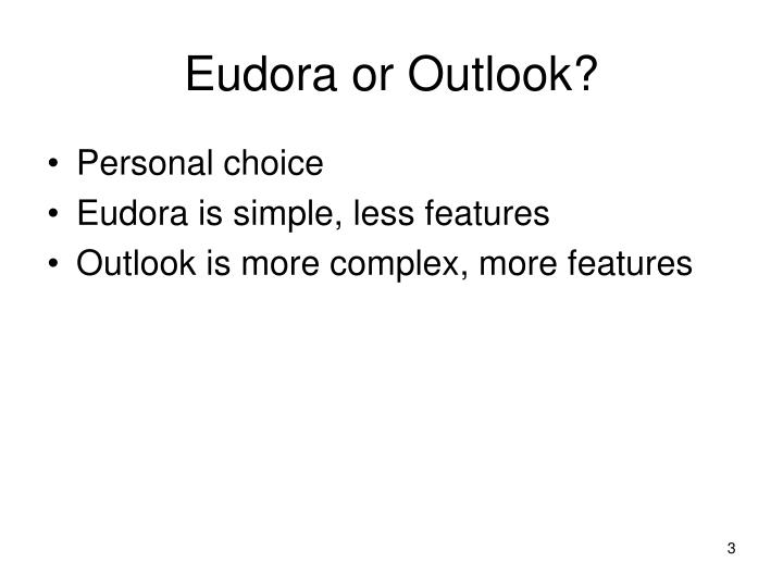 Eudora or Outlook?