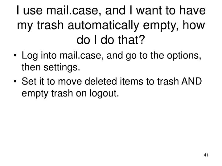 I use mail.case, and I want to have my trash automatically empty, how do I do that?