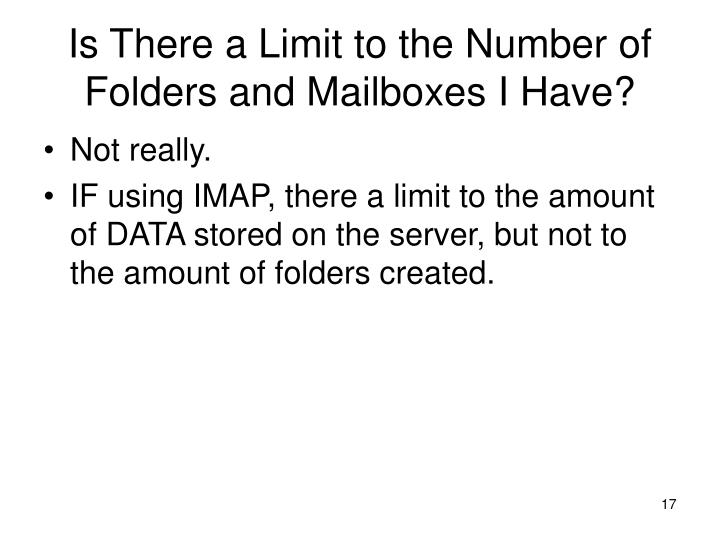 Is There a Limit to the Number of Folders and Mailboxes I Have?