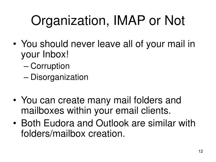 Organization, IMAP or Not