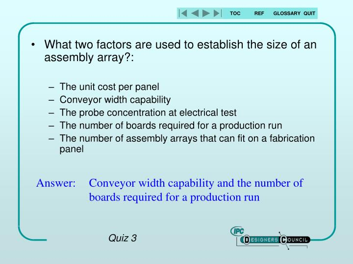 What two factors are used to establish the size of an assembly array?: