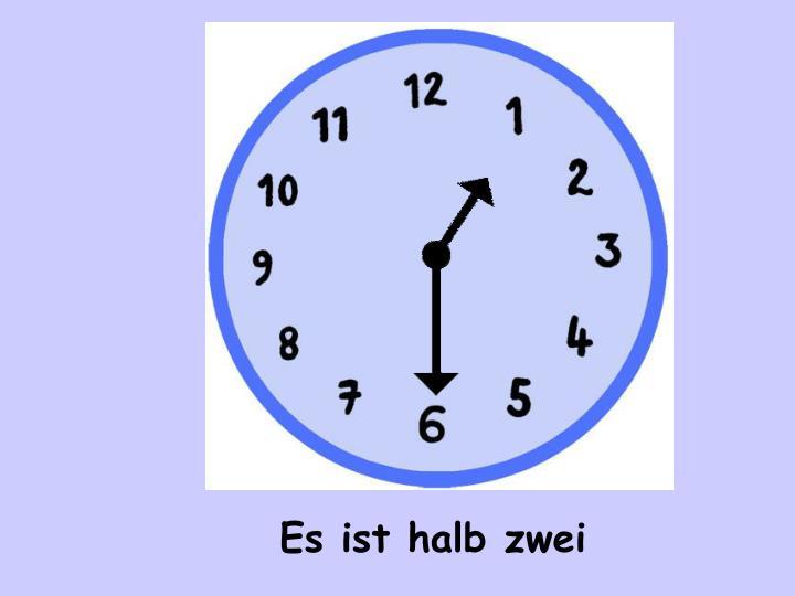 Es ist halb zwei