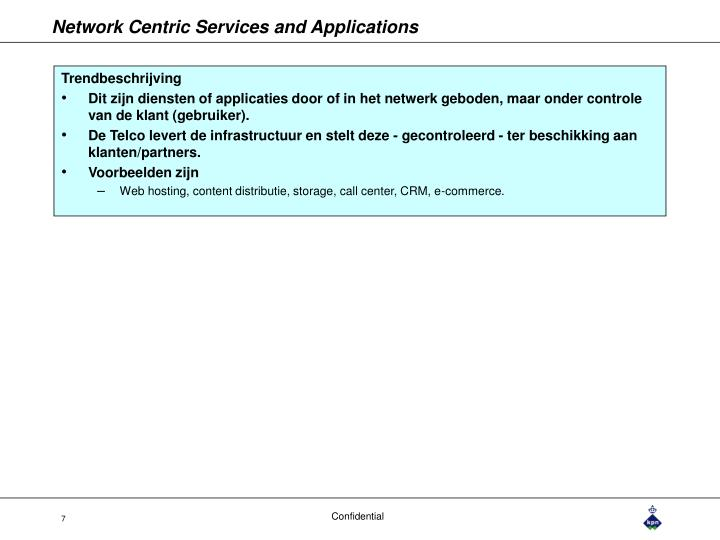Network Centric Services and Applications