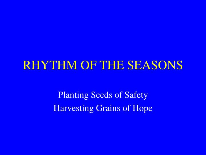 Rhythm of the seasons