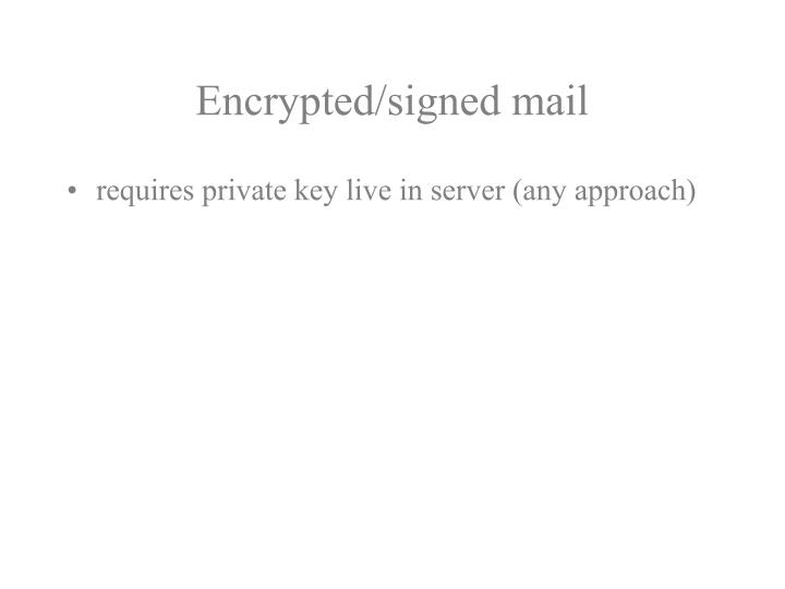 Encrypted/signed mail