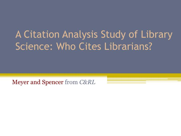 A Citation Analysis Study of Library Science: Who Cites Librarians?