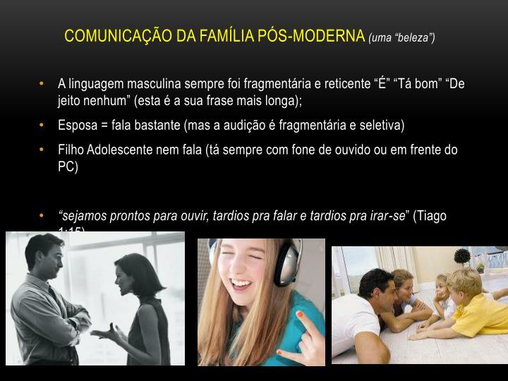 COMUNICAÇÃO DA FAMÍLIA PÓS-MODERNA