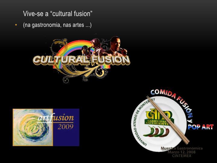 """Vive-se a """"cultural fusion"""""""