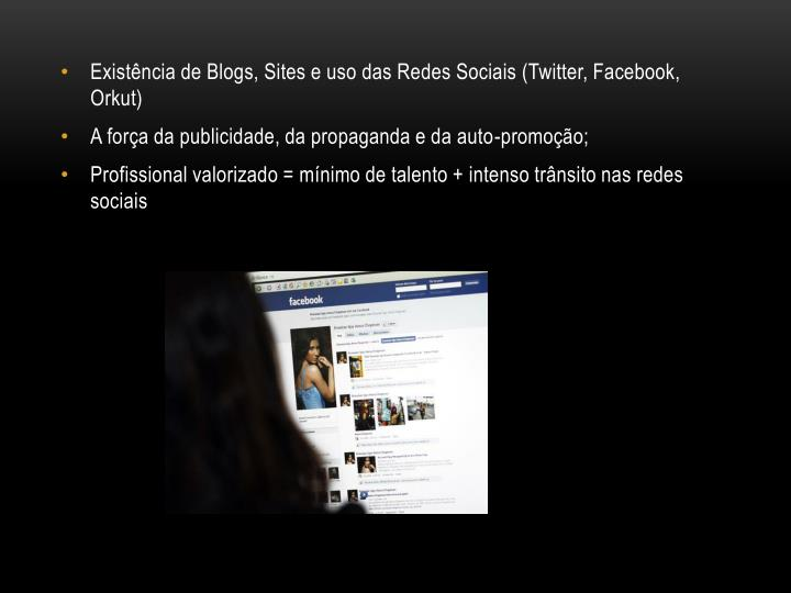 Existência de Blogs, Sites e uso das Redes Sociais (Twitter, Facebook, Orkut)