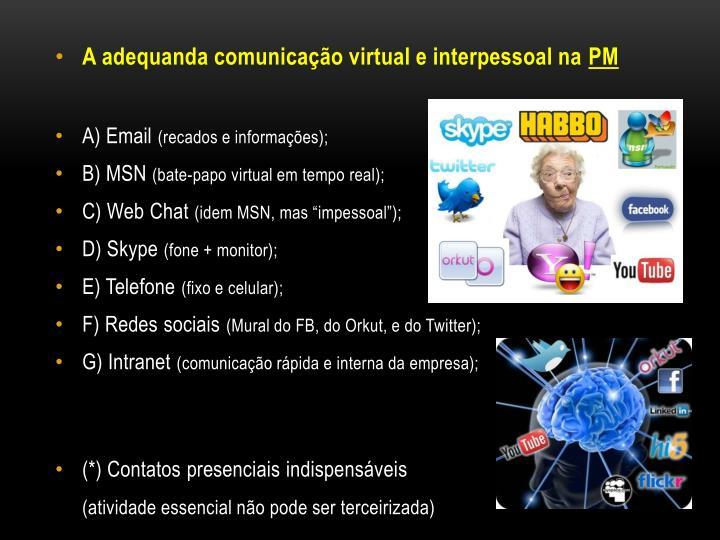 A adequanda comunicação virtual e interpessoal na