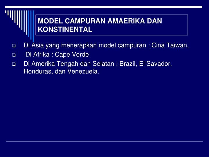 MODEL CAMPURAN AMAERIKA DAN KONSTINENTAL