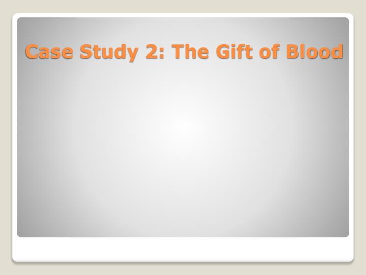 Case Study 2: The Gift of Blood
