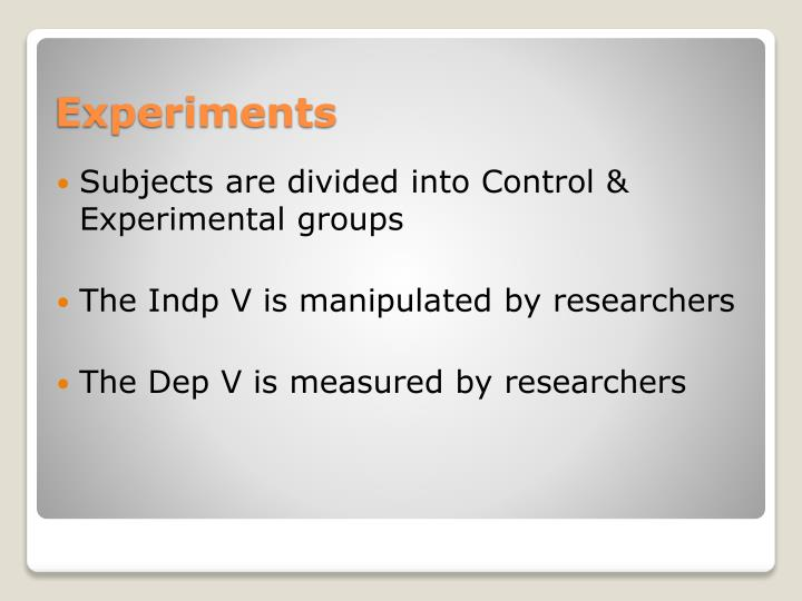 Subjects are divided into Control & Experimental groups