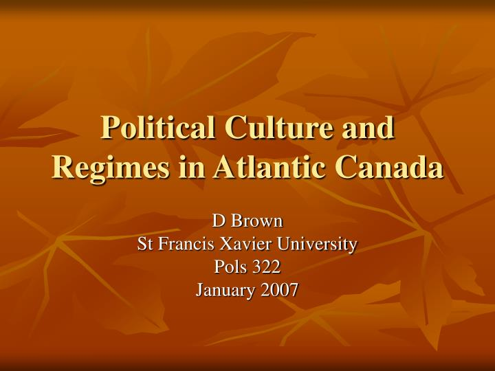 Political culture and regimes in atlantic canada