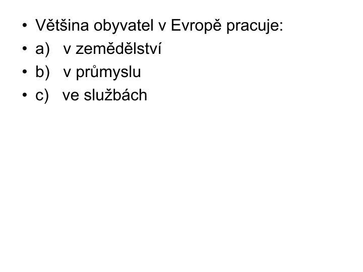 Většina obyvatel vEvropě pracuje: