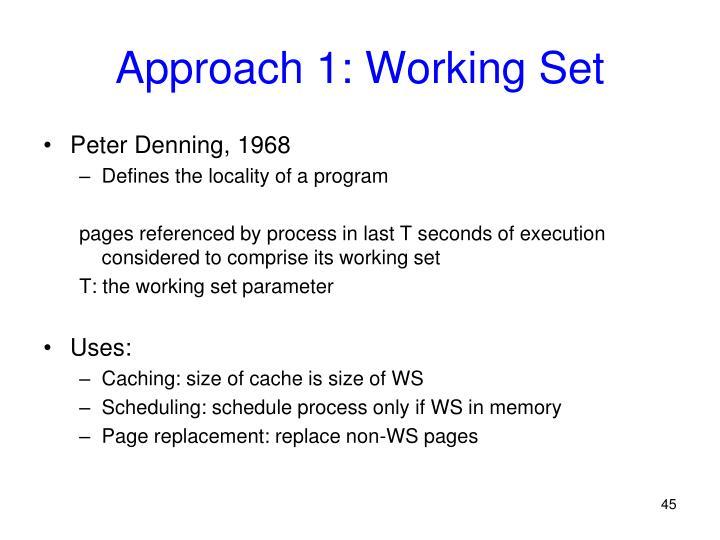 Approach 1: Working Set
