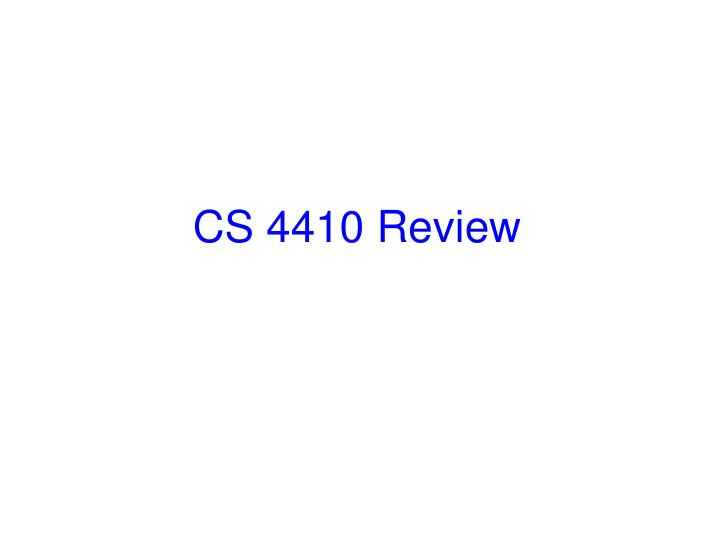 Cs 4410 review