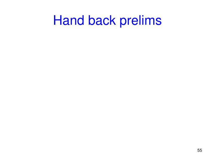 Hand back prelims