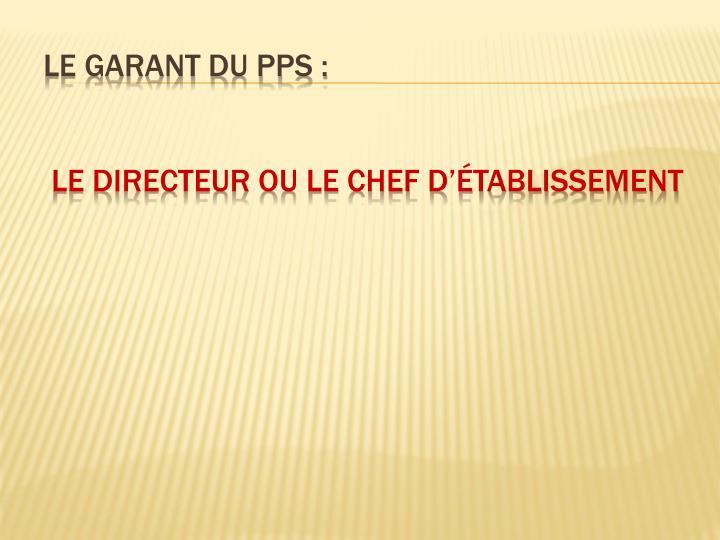 Le garant du PPS :
