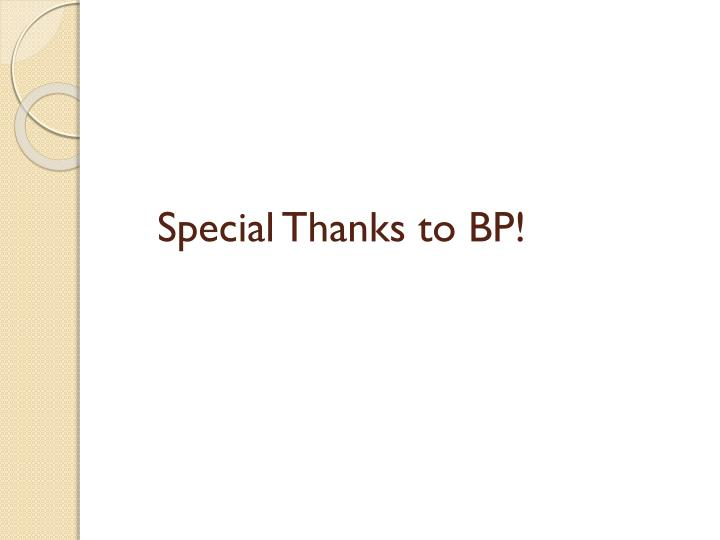Special thanks to bp