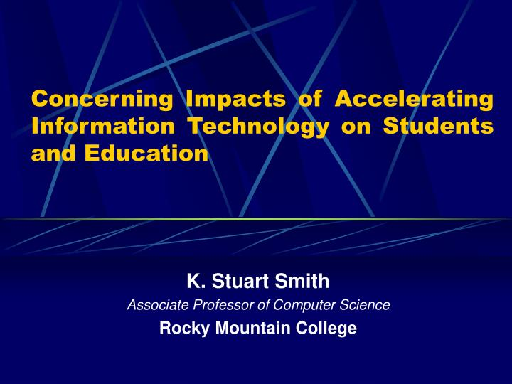 Concerning impacts of accelerating information technology on students and education