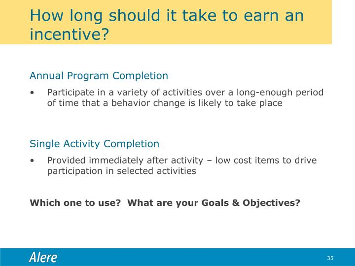 How long should it take to earn an incentive?