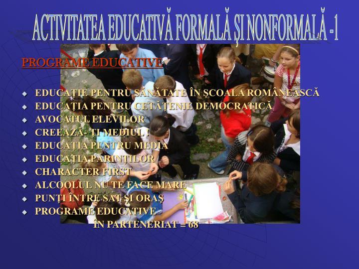 ACTIVITATEA EDUCATIVĂ FORMALĂ ŞI NONFORMALĂ -1