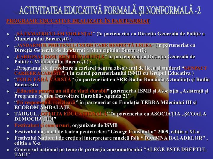 ACTIVITATEA EDUCATIVĂ FORMALĂ ŞI NONFORMALĂ -2