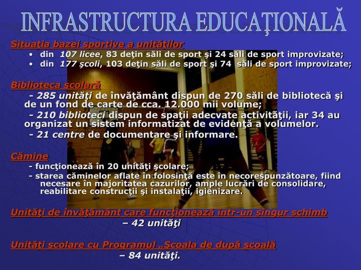 INFRASTRUCTURA EDUCAŢIONALĂ