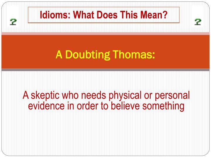 A Doubting Thomas: