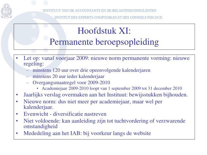 Let op: vanaf voorjaar 2009: nieuwe norm permanente vorming: nieuwe regeling: