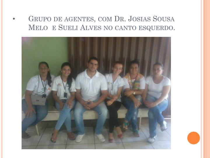 Grupo de agentes, com Dr. Josias Sousa Melo  e Sueli Alves no canto esquerdo.