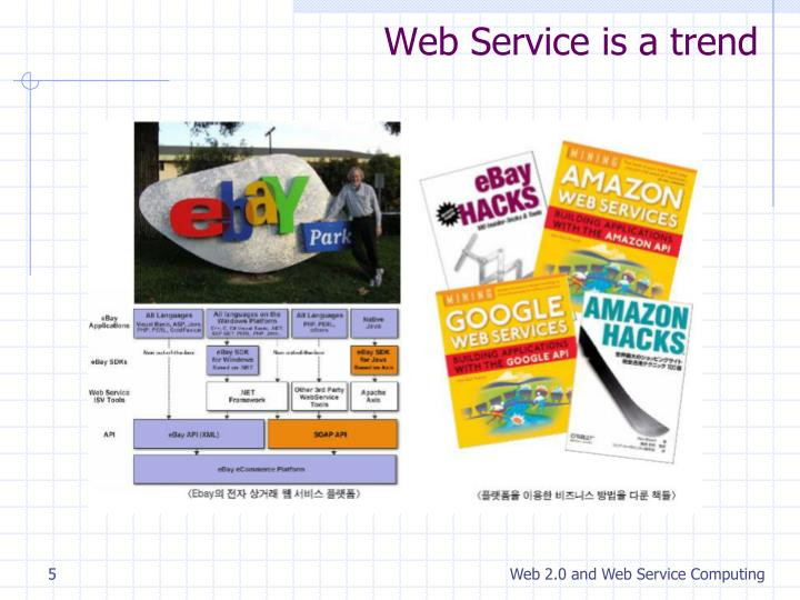 Web Service is a trend