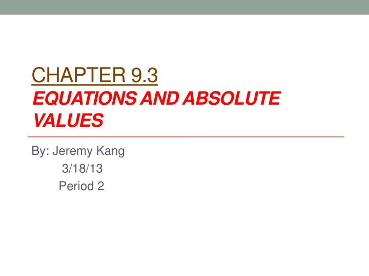 Chapter 9 3 equations and absolute values