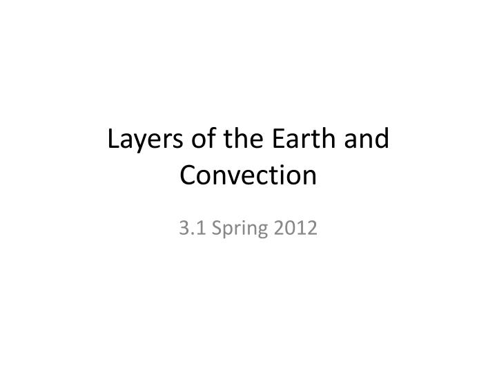 Layers of the earth and convection