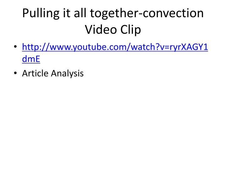 Pulling it all together-convection Video Clip