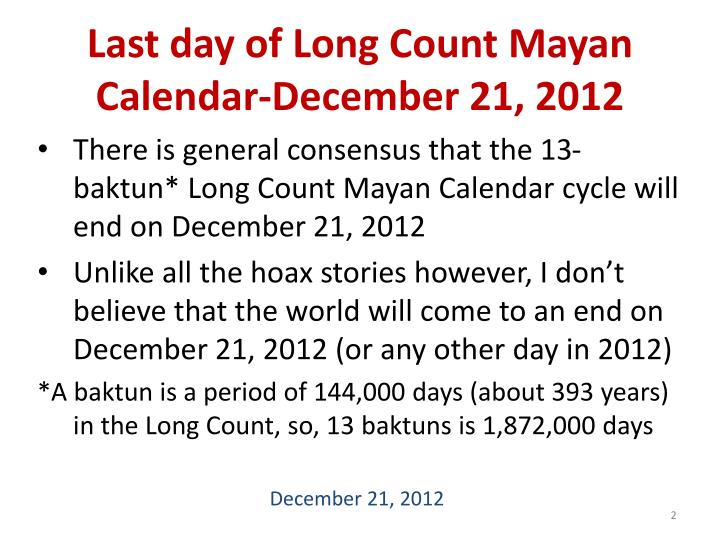 Last day of long count mayan calendar december 21 2012