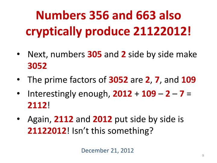 Numbers 356 and 663 also cryptically produce 21122012!