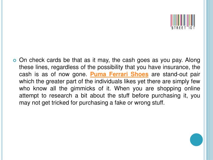 On check cards be that as it may, the cash goes as you pay. Along these lines, regardless of the pos...