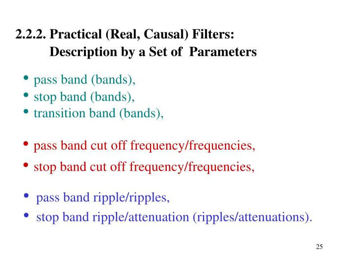 2.2.2. Practical (Real, Causal) Filters: