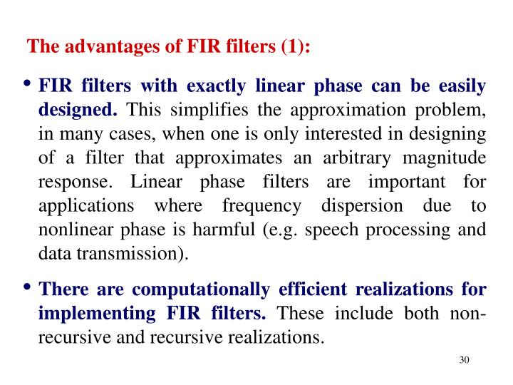 The advantages of FIR filters (1):