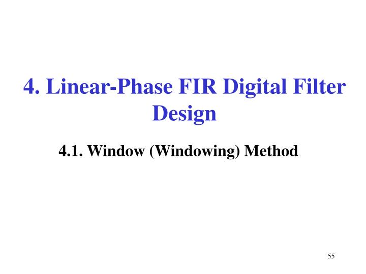 4. Linear-Phase FIR Digital Filter Design