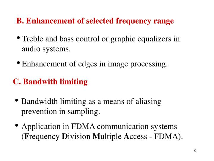 B. Enhancement of selected frequency range